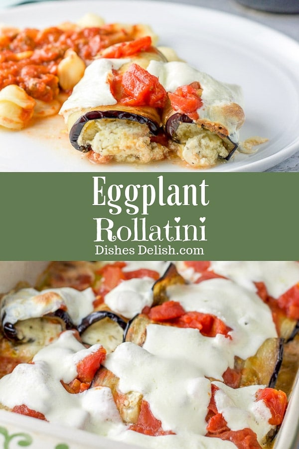 This eggplant rollatini is light, flavorful and scrumptious!  It's easy to make and can be on your table in less than an hour!  #eggplant #eggplantrollatini #rollatini #dishesdelish