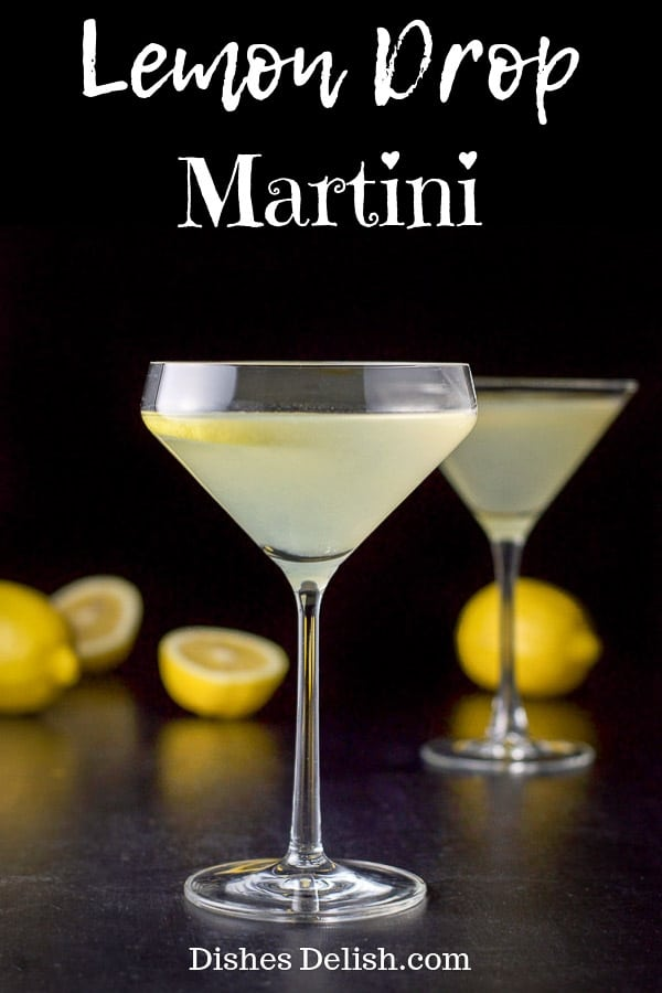 A lemon lovers dream, this lemon drop martini is not only refreshing but is slightly tart but has the right amount of sweetness to balance it and make it a fun cocktail! #lemon #lemondrop #martini #cocktails #dishesdelish