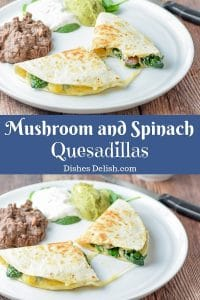 Mushroom and Spinach Quesadillas for Pinterest