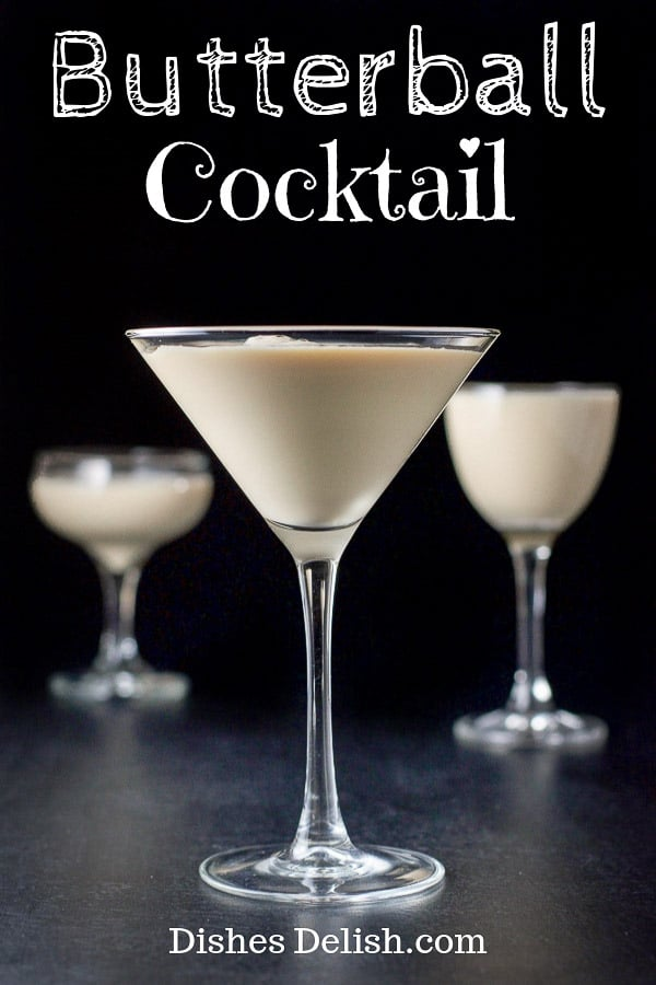 There are only three ingredients in this butterball cocktail!  It's creamy and delicious and you must remind yourself to sip, not chug. #butterball #cocktail #butterballcocktail #dishesdelish