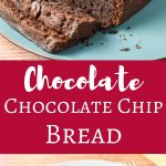 This Chocolate, Chocolate Chip Bread is so delicious, you are going to want it every day for breakfast, snack and dessert. Trust me, I know.