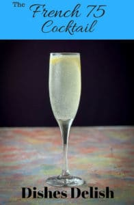 Fabulous French 75 Cocktail for Pinterest so delicious and refreshing. Oh, and easy