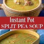 Instant Pot Split Pea Soup for Pea Soup