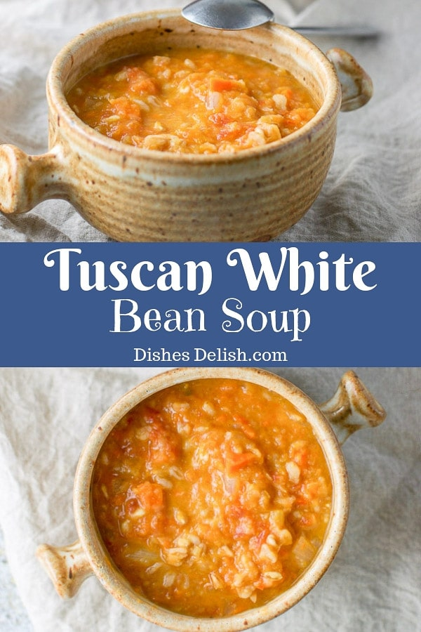 This Tuscan white bean soup is so creamy, hearty and delicious!  Perfect for any time of the year!  #whitebean #soup #tuscansoup #dishesdelish