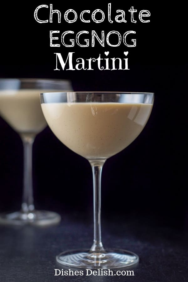 This chocolate eggnog martini is a lovely mixture of Kahlúa, vanilla vodka and eggnog.  It's smooth and delicious and perfect during the holiday season. #eggnog #eggnogcocktail #dishesdelish