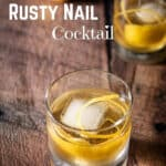 Rusty Nail Cocktail for Pinterest 4